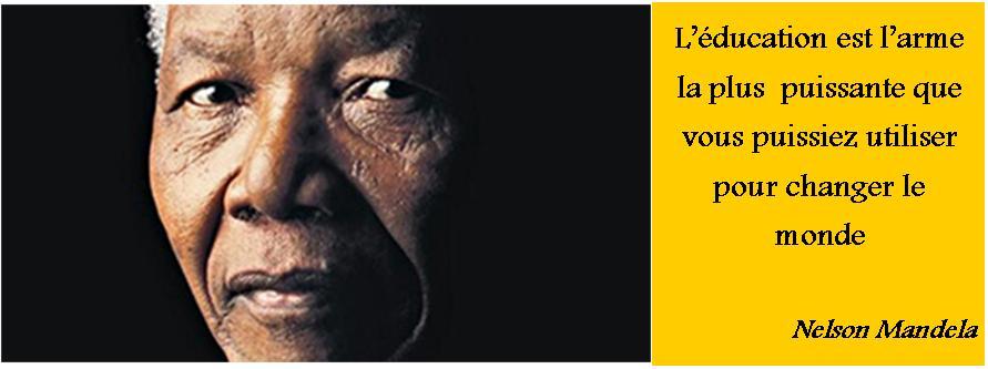 L'éducation est l'arme la plus puissante que vous puissiez utiliser pour changer le monde - Nelson Mandela